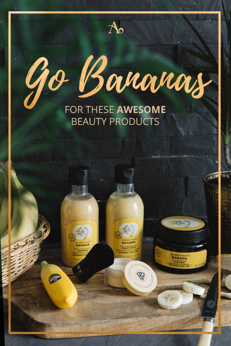 Go Bananas for These Awesome Beauty Products