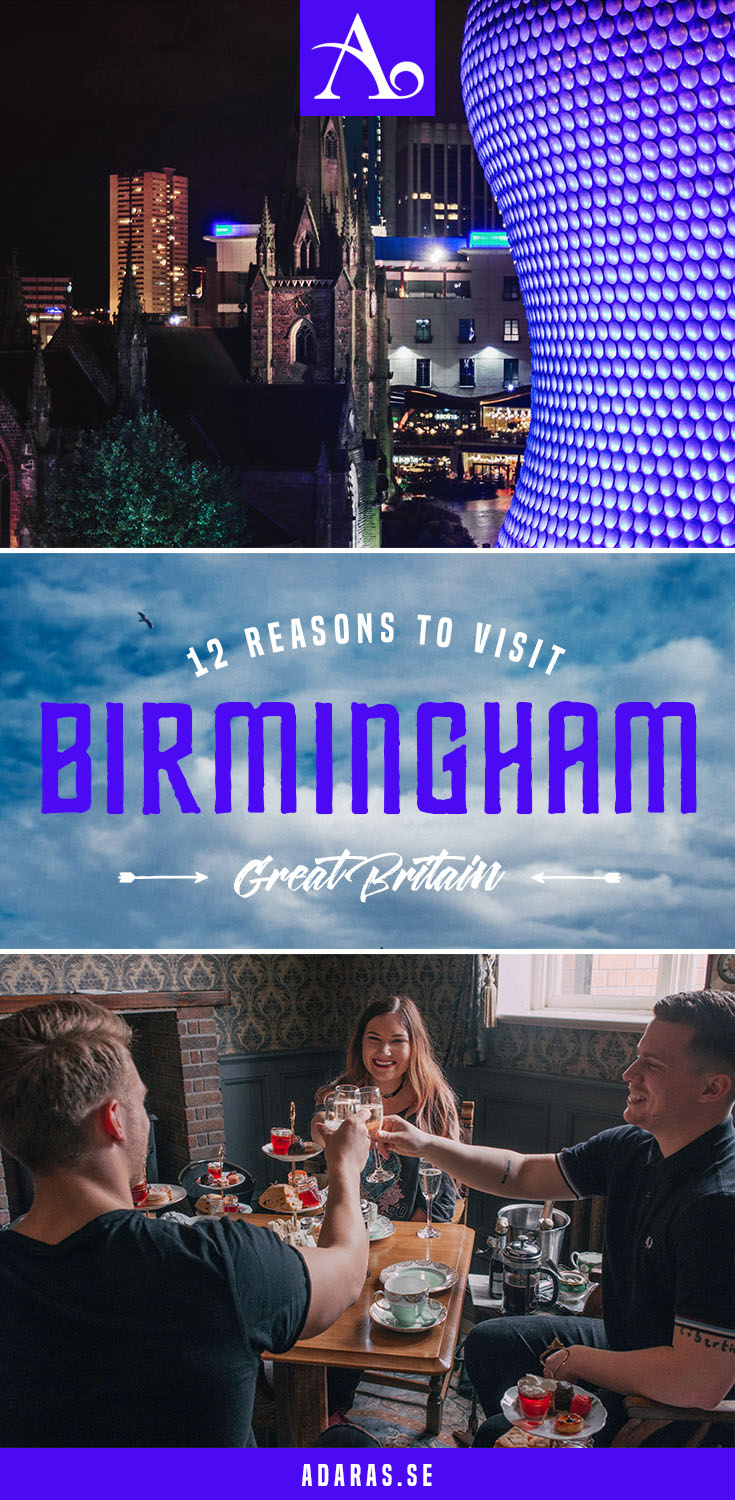 A Weekend Guide: 12 Reasons Why You Need to Visit Birmingham