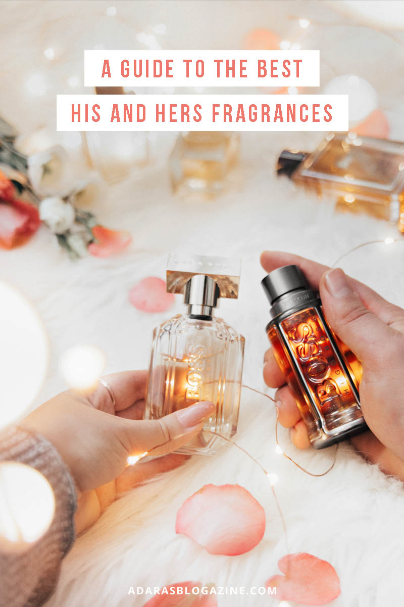 The Best His And Hers Fragrances Find The Perfect Match Adaras Blogazine