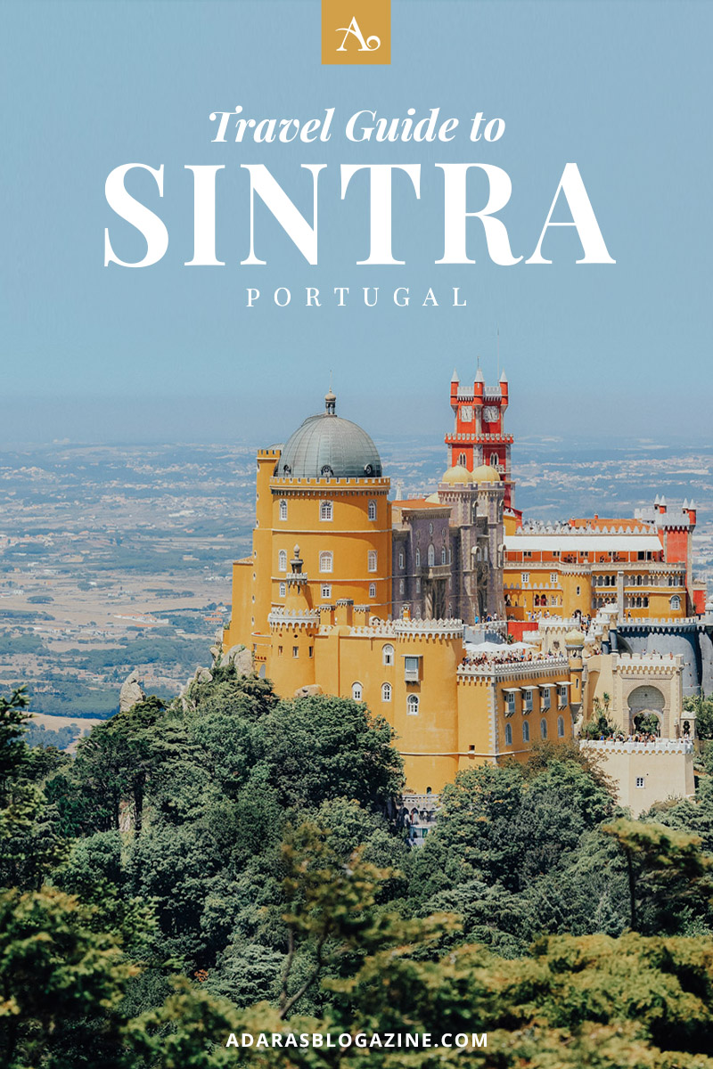 ADARAS Travel Guide to Sintra - A Fairytale Town in Portugal