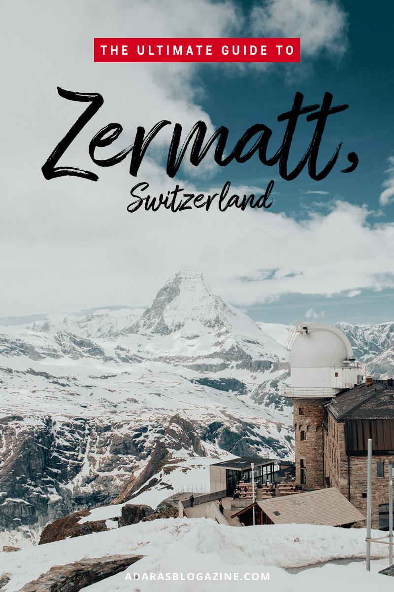 The Ultimate Guide to Zermatt, Switzerland