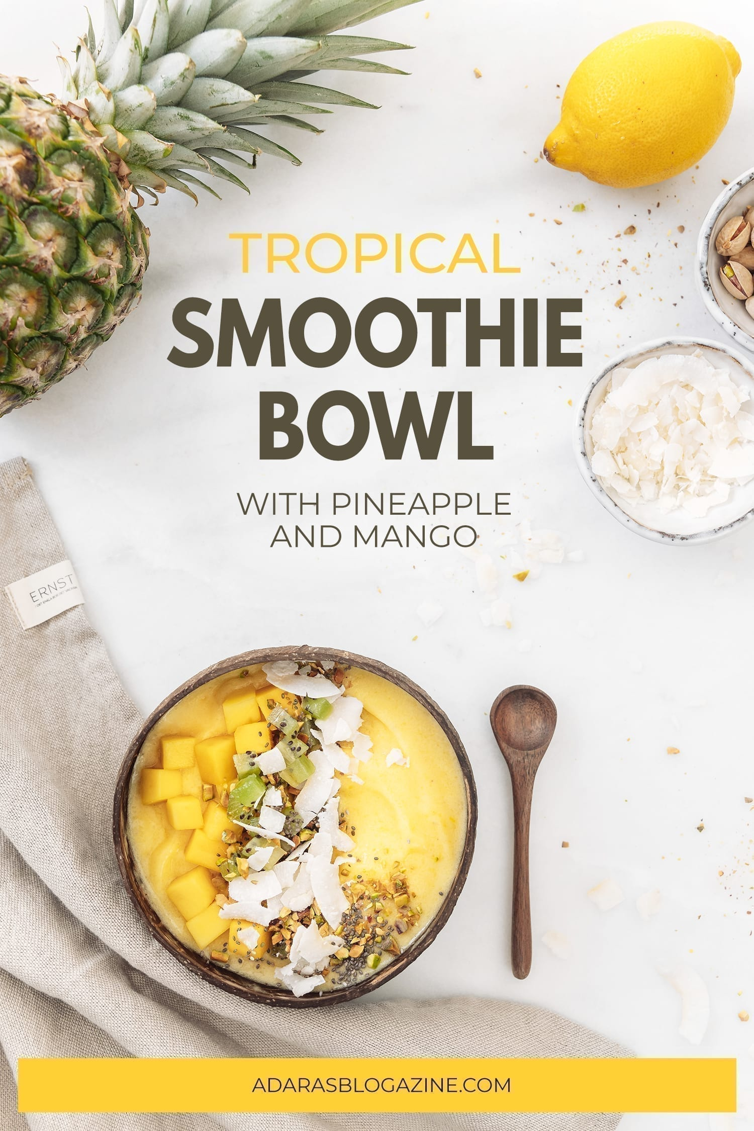 Recipe: Tropical Smoothie Bowl with Pineapple, Mango & Coconut